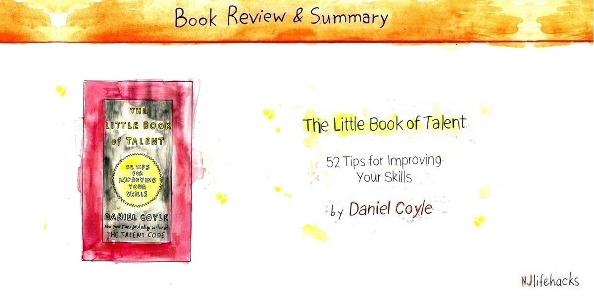 the little book of talent - daniel coyle - summary