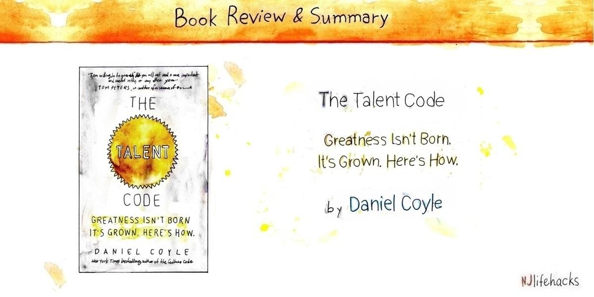 the talent code - daniel coyle - summary